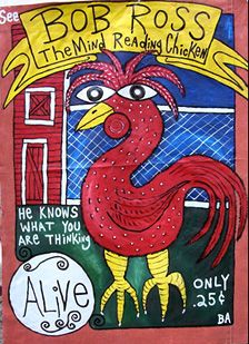 "Outsider Art--Butch Anthony's ""Mind Reading Chicken"" :)"