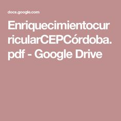 EnriquecimientocurricularCEPCórdoba.pdf - Google Drive