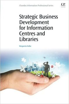 Buy Strategic Business Development for Information Centres and Libraries by Margareta Nelke and Read this Book on Kobo's Free Apps. Discover Kobo's Vast Collection of Ebooks and Audiobooks Today - Over 4 Million Titles! Library Science, New Books, Centre, Libraries, Reading, Business, Free Apps, Audiobooks, Collection