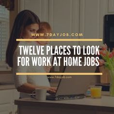 Twelves places to look for Work At Home Jobs