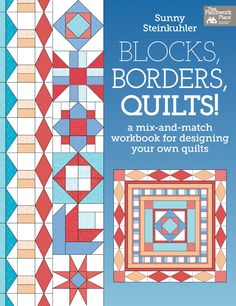 """Join our quilt-along, starting July 31! This is the """"BBQ"""" book we're using--Blocks, Borders, Quilts! by Sunny Steinkuhler. bbqroundrobin"""