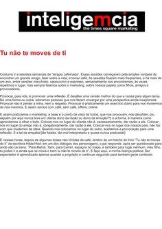 Artigo: Tu não te moves de ti   Fonte: Portal InteligeMcia, por Tatiana Pereira