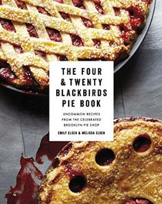 Four & Twenty Blackbirds pie shop, Brooklyn, New York. Established in 2009 by sisters Emily Elsen and Melissa Elsen. Authors of The Four & Twenty Blackbirds Pie Book, Uncommon Recipes from the Celebrated Brooklyn Pie Shop. Voted best pies in the USA. Brooklyn Pie, Four And Twenty Blackbirds, Four Twenty, Chocolate Chili, Honey Pie, Pie Shop, Easy Pie, Sweet And Salty, Sweet Corn