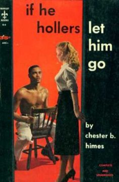 If He Hollers Let Him Go - Chester B. Himes.  Vintage Interracial Pulp Fiction Paperback Book Cover Art