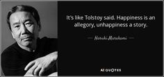 quote-it-s-like-tolstoy-said-happiness-is-an-allegory-unhappiness-a-story-haruki-murakami-61-36-58.jpg (850×400)