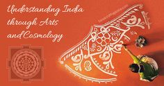 http://www.sanskritimagazine.com/vedic_science/understanding-india-through-arts-and-cosmology/