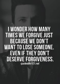 We forgive because we still want those people in our lives and also because we've been forgiven. Imagine your life if you hadn't been forgiven for your mistakes by anyone. Think about it. Words Quotes, Me Quotes, Funny Quotes, Godly Quotes, Sassy Quotes, Photo Quotes, Great Quotes, Quotes To Live By, Inspirational Quotes