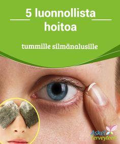 5 luonnollista hoitoa tummille silmänalusille  Kurkku on yksi kaikkein #parhaista avuista #tummille #silmänalusille.  #Kauneus