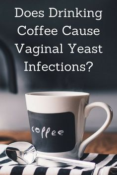 Does coffee cause vaginal yeast infections. #femalehealthed #yeastinfectiontreatment #yeastinfectioncauses