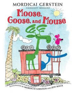 Moose, Goose, and Mouse ride a loose caboose on their way to finding a new house.