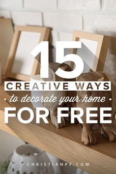 15 Creative Ways you can decorate your home for free - That's right, I said FREE! You will love to see my findings as you get new ideas to decorate your home, and to keep from getting you in trouble with your budget. http://seedtime.com/creative-ways-to-decorate-your-home-for-free/