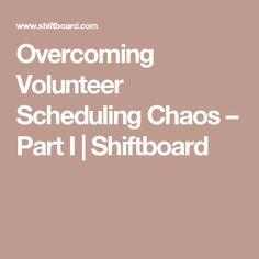 Overcoming Volunteer Scheduling Chaos – Part I | Shiftboard