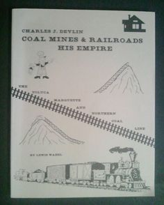Charles J. Devlin: Coal Mines & Railroads, His Empire by Lewis Wabel-Toluca, IL Hard To Find Books, Coal Mining, Ancestry, Empire, Ebay