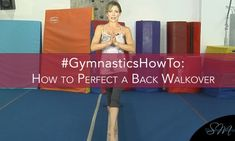 Seven-Time Olympic medalist, Shannon Miller shows you how to perfect your back walkover.