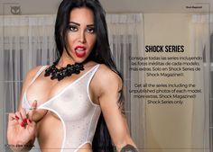 Consigue todas las series incluyendo las fotos inéditas de cada modelo. Solo en Shock Series de Shock Magazine® shockmagazineplus.com/shock-series/