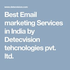 Best Email marketing Services in India by Detecvision tehcnologies pvt. ltd.