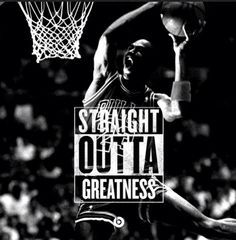 STRAIGHT OUTTA GREATNESS
