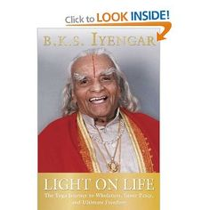 Light on Life: The Yoga Journey to Wholeness, Inner Peace, and Ultimate Freedom: Amazon.ca: B.K.S. Iyengar: Books