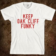 Keep Oak Cliff Funky t-shirt