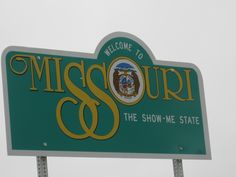 Missouri Welcome sign, Lived in   Tallapoosa, Cape Girardeau, Campbell and Malden Mo!