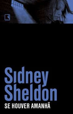 Sidney Sheldon, Good Books, My Books, Female Protagonist, Who Runs The World, Crime Fiction, My Passion, Novels, This Book