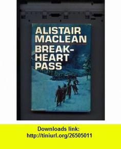 Break-Heart Pass Alistair Maclean ,   ,  , ASIN: B000GRJQOS , tutorials , pdf , ebook , torrent , downloads , rapidshare , filesonic , hotfile , megaupload , fileserve
