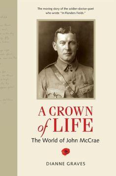 A Crown of Life: The World of John McCrae by Dianne Graves http://www.amazon.ca/dp/1896941672/ref=cm_sw_r_pi_dp_VMTcwb1FFPFAZ