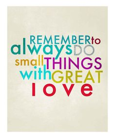 Words to take with you as you go out into the world today. Yes. :: 'Small Things With Great Love' Canvas Wall Art