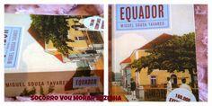 Socorro Vou Morar Sozinha: Equador