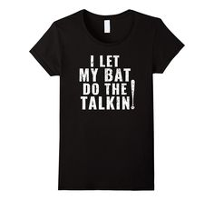 I Let My Bat Do The Talkin Baseball Player Gift T Shirt
