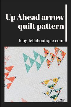 Up Ahead quilt pattern by Lella Boutique. Flying geese blocks combine to make these cool arrow blocks. This would make a great baby quilt. Very boho in these Fancy & Fabulous fabrics by Fancy Pants Designs for Riley Blake
