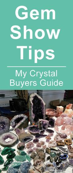 Gem Show Tips and Crystal Buyers Guide to shopping for healing crystals at Gem Shows... #crystals