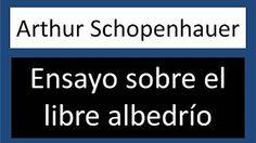 Arthur Schopenhauer: Ensayo sobre el libre albedrío
