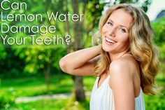 Lombard dentist shares the effects lemon water can have on your teeth. Visit http://reflectdental.com/blog/.