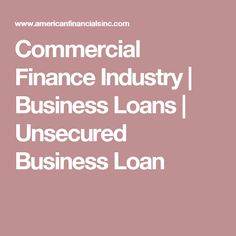 Commercial Finance Industry | Business Loans | Unsecured Business Loan