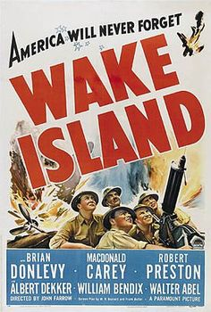 Wake Island, Foreground from Left: Macdonald Carey, Brian Donlevy, Robert Preston, 1942 Movies Photo - 46 x 61 cm Macdonald Carey, Island Movies, Veteran Jobs, Wake Island, War Film, Cinema Posters, Book Posters, Paramount Pictures, Paramount Movies