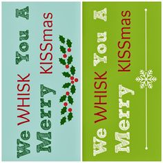 "Free #Printable #DIY Gift #Tags - ""We Whisk You a Merry KISSmas"" #CIJ13"