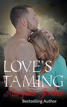 Love's Taming: The Love's Series by Maryann Jordan https://www.amazon.co.uk/dp/B00N9RT7RS/ref=cm_sw_r_pi_dp_x_2HNPxbNRNR957