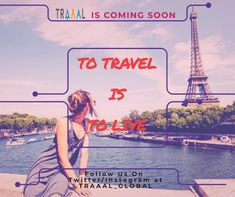 """""""To Travel Is To Live..."""" (^_^) #Traaal can Bring it Live For You.   We are Coming Soon! \m/   #travel #startups #business #france #europe #eiffeltower #memories #life #joy #solo #traveltips #travelquote #traveling #nature #luxury #waters #environment #onlinetravelagency #followus #ilovetravel #ilovetravelling #adventures #subscribe #moments #memories"""