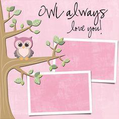 "OWL 12x12 Premade Digital Scrapbook Page DIGITAL FILE ""Owl Always Love You"". $5.00, via Etsy."