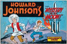 """A children's menu from Howard Johnson's in the 1960s presented """"Mystery on the Moon!"""" which featured """"Simon and the Pieman"""" in an """"epic space-saga, of near galactic proportions!"""" The menu had meals such as the Little Boy Blue (grilled hamburger patty), the Jack and Jill (golden brown fish fillet), the Humpty Dumpty (tuna fish salad) and the Miss Muffet Lunch (a petite garden vegetable plate). Source: Anthony Mitchell Sammarco Collection"""