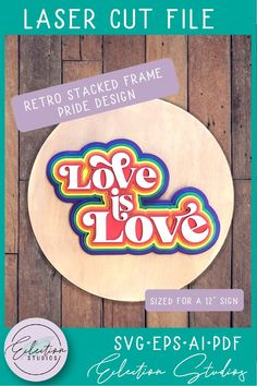 Download this quick and easy laser ready cut file of Love Is Love in a retro stacked styled word art to add to your own signs or projects. #pride2021 #loveislove #lasersvg #glowforgeproject #roundsign #rainbowpride #doorhangersvg #summersvg #rainbowsvg #gaypride #lovewins #loveoneanother Design Crafts, Decor Crafts, Rainbow Pride, Journal Cards, Word Art, Cutting Files, Design Bundles, Free Design, Coloring Pages