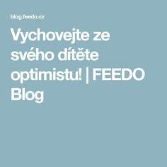 Vychovejte ze svého dítěte optimistu! | FEEDO Blog