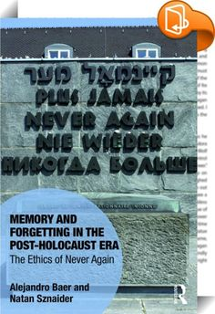 Memory and Forgetting in the Post-Holocaust Era    :  To forget after Auschwitz is considered barbaric. Baer and Sznaider question this assumption not only in regard to the Holocaust but to other political crimes as well. The duties of memory surrounding the Holocaust have spread around the globe and interacted with other narratives of victimization that demand equal treatment. Are there crimes that must be forgotten and others that should be remembered?  In this book the authors exami...