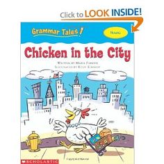 Grammar Tales: Chicken in the City (helps to reinforce First Langauge Lessons which cover Nouns and Proper Nouns)