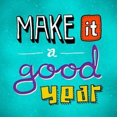 Make it a good year