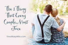 The 1 Thing That Every Couple Must Face