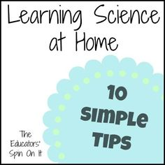 10 Simple Tips - Learning Science at Home