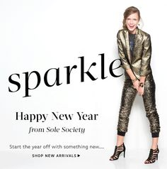 Happy New Year from Sole Society. Start the year off with something new. Shop New Arrivals