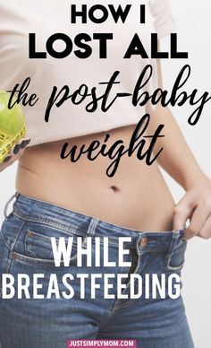 How I Lost All the Post-Baby Weight While Breastfeeding - Just Simply Mom Dieting While Breastfeeding, Strict Diet, Lose Weight, Weight Loss, Postpartum Care, Postpartum Recovery, After Baby, Pregnant Mom, First Time Moms